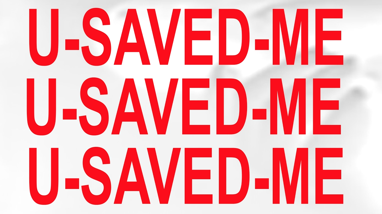 U SAVED ME | The Message is the Message by Cameron Platter